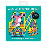 Marine Life On the Move Color Magic Bath Book (Bath book)