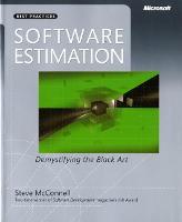 Software Estimation: Demystifying the Black Art - Developer Best Practices (Paperback)