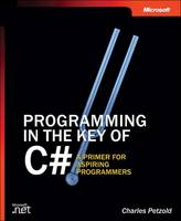 Programming in the Key of C#: A Primer for Aspiring Programmers (Paperback)