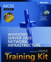 """Planning and Maintaining a Microsoft Windows Server"""" 2003 Network Infrastructure"""