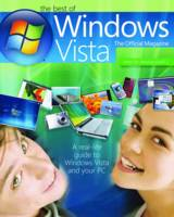 The Best of Windows Vista: The Official Magazine - A Real-Life Guide to Windows Vista and Your PC (Paperback)