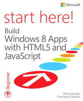 Start Here! Build Windows 8 Apps with HTML5 and JavaScript (Paperback)