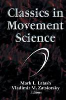 Classics in Movement Science (Hardback)
