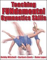 Teaching FUNdamental Gymnastics Skills