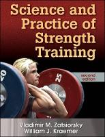 Science and Practice of Strength Training (Hardback)