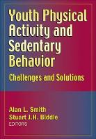 Youth Physical Activity and Sedentary Behavior (Hardback)