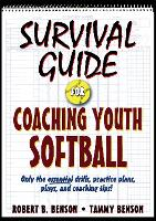 Survival Guide for Coaching Youth Softball: Only the Essential Drills, Practice Plans, Plays, and Coaching Tips! (Paperback)