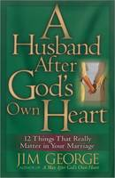 Husband After God's Own Heart: 12 Things That Really Matter in Your Marriage (Paperback)