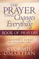 The Prayer That Changes Everything (R) Book of Prayers: The Hidden Power of Praising God (Paperback)