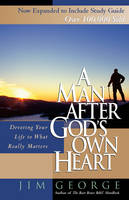 A Man After God's Own Heart: Devoting Your Life to What Really Matters (Paperback)