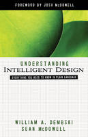 Understanding Intelligent Design: Everything You Need to Know in Plain Language - ConversantLife.com (R) (Paperback)