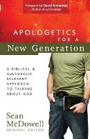 Apologetics for a New Generation: A Biblical and Culturally Relevant Approach to Talking About God - ConversantLife.com (R) (Paperback)