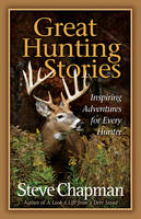 Great Hunting Stories: Inspiring Adventures for Every Hunter (Paperback)