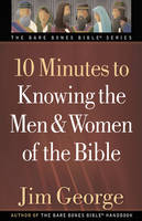 10 Minutes to Knowing the Men and Women of the Bible - The Bare Bones Bible Series (Paperback)