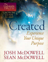 Created - Experience Your Unique Purpose - The Unshakable Truth Journey Growth Guides (Paperback)