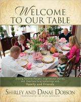 Welcome To Our Table Sharing Favorite Recipes Inspirational Stories And Heartwarming Gatherings