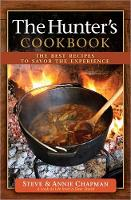 The Hunter's Cookbook: The Best Recipes to Savor the Experience (Spiral bound)