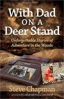 With Dad on a Deer Stand: Unforgettable Stories of Adventure in the Woods (Paperback)