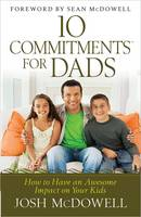 10 Commitments for Dads: How to Have an Awesome Impact on Your Kids (Paperback)