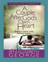 A Couple After God's Own Heart Interactive Workbook: Building a Lasting, Loving Marriage Together (Paperback)