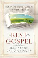 The Rest of the Gospel: When the Partial Gospel Has Worn You Out (Paperback)