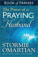 The Power of a Praying (R) Husband Book of Prayers (Paperback)