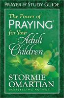 The Power of Praying (R) for Your Adult Children Prayer and Study Guide (Paperback)