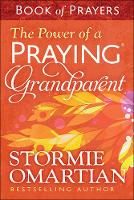 The Power of a Praying (R) Grandparent Book of Prayers (Paperback)