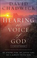 Hearing the Voice of God: He Knows You, He Loves You, He's Always with You (Paperback)