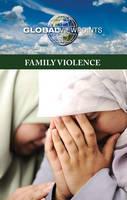 Family Violence - Global Viewpoints (Hardcover) (Hardback)