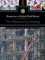 The Oklahoma City Bombing - Perspectives on Modern World History (Hardback)