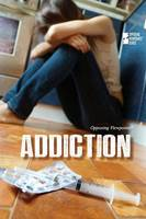 Addiction - Opposing Viewpoints (Paperback) (Paperback)