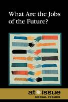 What are the Jobs of the Future? (Hardback)