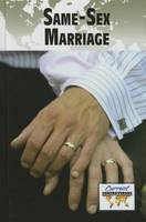 Same-Sex Marriage - Current Controversies (Hardcover) (Hardback)