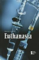 Euthanasia - Opposing Viewpoints (Paperback) (Paperback)