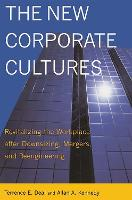 The New Corporate Cultures: Revitalizing The Workplace After Downsizing, Mergers, And Reengineering (Paperback)