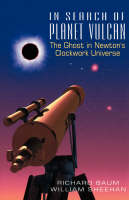 In Search Of Planet Vulcan: The Ghost In Newton's Clockwork Universe (Paperback)