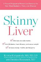 Skinny Liver: A Proven Program to Prevent and Reverse the New Silent Epidemic - Fatty Liver Disease (Hardback)