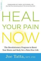 Heal Your Pain Now: The Revolutionary Program to Reset Your Brain and Body for a Pain-Free Life (Paperback)