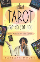 What Tarot Can Do for You: Your Future in the Cards (Paperback)