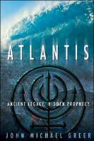 Atlantis: Ancient Legacy, Hidden Prophecy (Hardback)