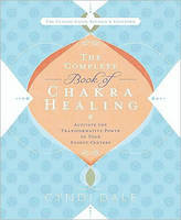 The Complete Book of Chakra Healing: Activate the Transformative Power of Your Energy Centers (Paperback)