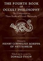 The Fourth Book of Occult Philosophy: The Companion to Three Books of Occult Philosophy (Paperback)