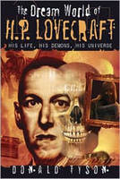 The Dream World of H. P. Lovecraft: His Life, His Demons, His Universe (Paperback)