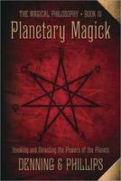 Planetary Magick: Invoking and Directing the Powers of the Planets (Paperback)