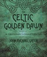 The Celtic Golden Dawn: An Original and Complete Curriculum of Druidical Study (Paperback)