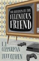 Question of the Felonious Friend: An Asperger's Mystery, Book 3 (Paperback)