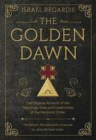 The Golden Dawn: The Original Account of the Teachings, Rites, and Ceremonies of the Hermetic Order (Hardback)