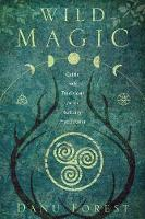 Wild Magic: Celtic Folk Traditions for the Solitary Practitioner (Paperback)