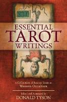 Essential Tarot Writings: A Collection of Source Texts in Western Occultism (Paperback)